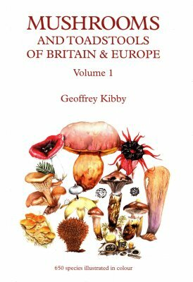 Mushrooms & Toadstools of Britain & Europe vol.1-Geoffrey Kibby