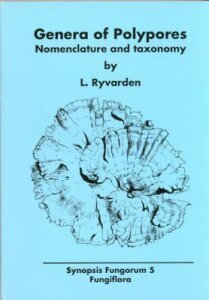 Synopsis Fungorum 5 (1991)-Genera of Polypores: Nomenclature and taxonomy