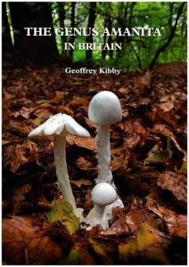 The genus Amanita in Britain 2.edition (2016)-Geoffrey Kibby