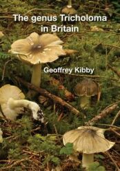 The Genus Tricholoma in Britain (2017)-Geoffrey Kibby
