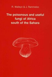 The poisonous and useful fungi of Africa south of the sahara