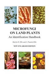 Microfungi on Land Plants (2017)-reprint- Martin Ellis and J. Pamela Ellis